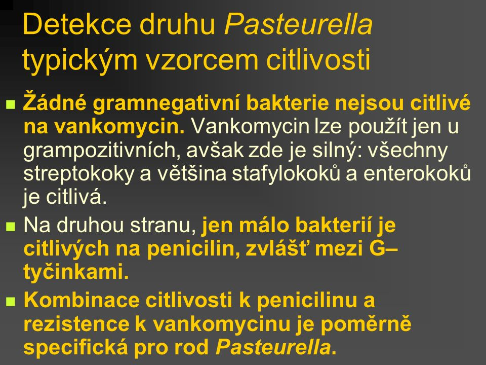 Detekce druhu Pasteurella typickým vzorcem citlivosti