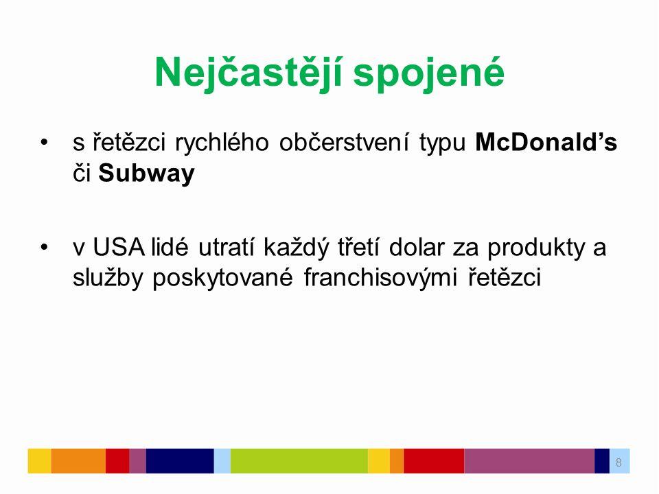 Nejčastějí spojené s řetězci rychlého občerstvení typu McDonald's či Subway.
