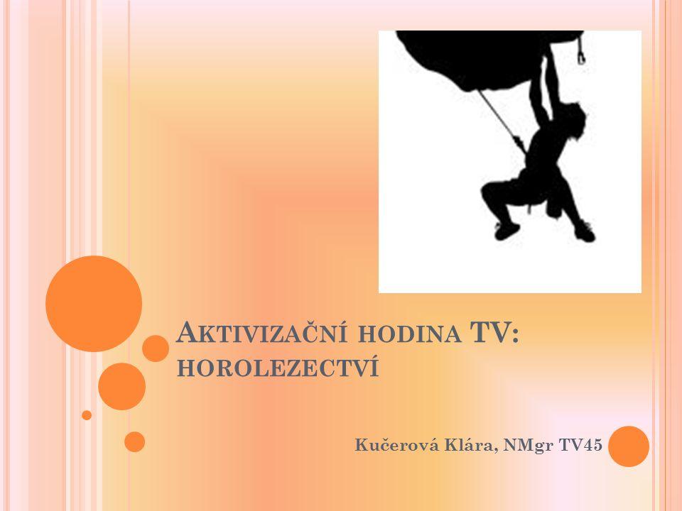 Aktivizační hodina TV: horolezectví