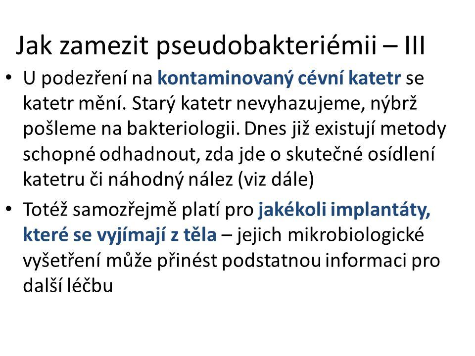 Jak zamezit pseudobakteriémii – III
