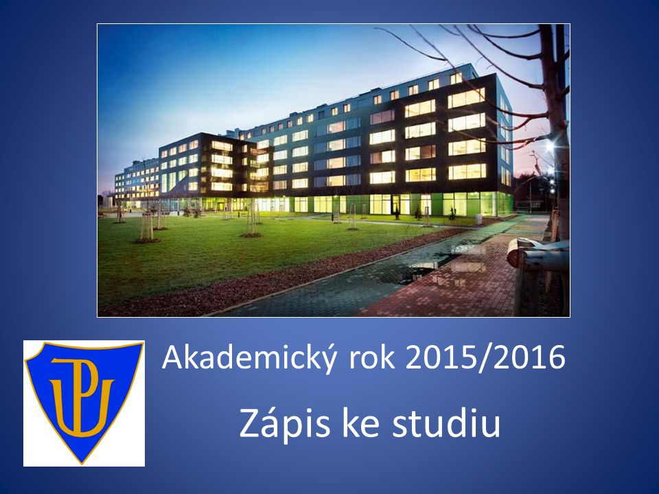 Akademický rok 2015/2016 Zápis ke studiu