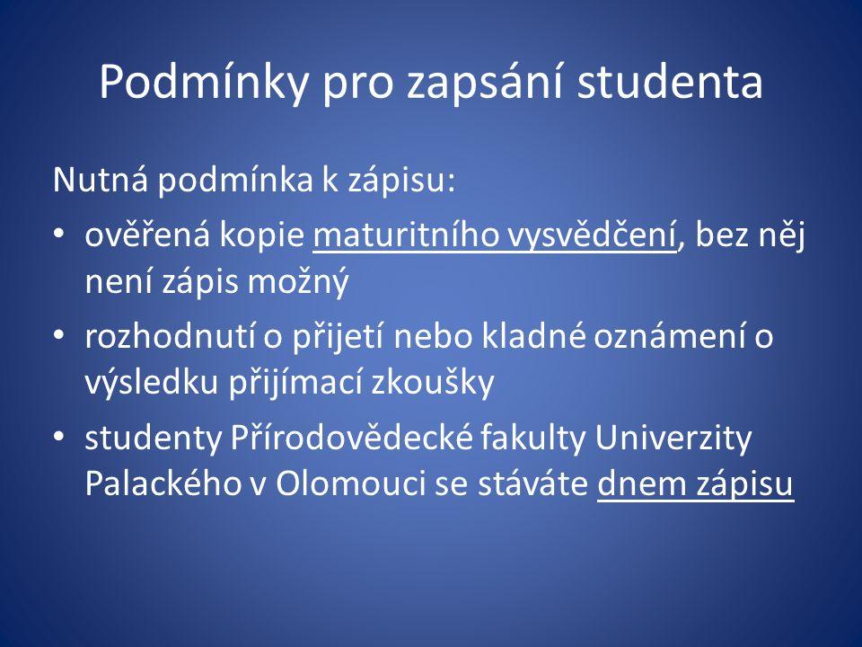 Podmínky pro zapsání studenta