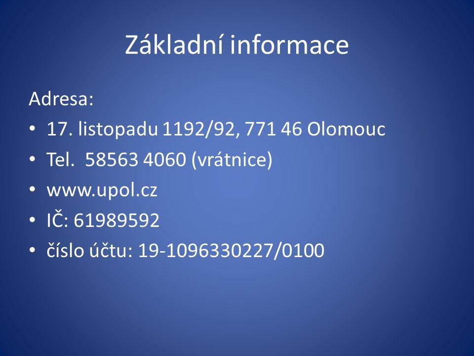 Základní informace Adresa: 17. listopadu 1192/92, 771 46 Olomouc