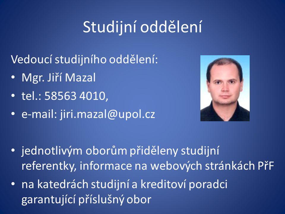 Studijní oddělení Vedoucí studijního oddělení: Mgr. Jiří Mazal