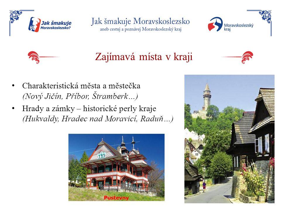 Zajímavá místa v kraji Charakteristická města a městečka (Nový Jičín, Příbor, Štramberk…)