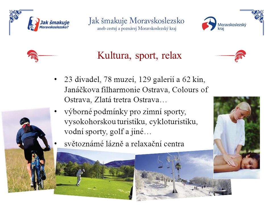Kultura, sport, relax 23 divadel, 78 muzeí, 129 galerií a 62 kin, Janáčkova filharmonie Ostrava, Colours of Ostrava, Zlatá tretra Ostrava…