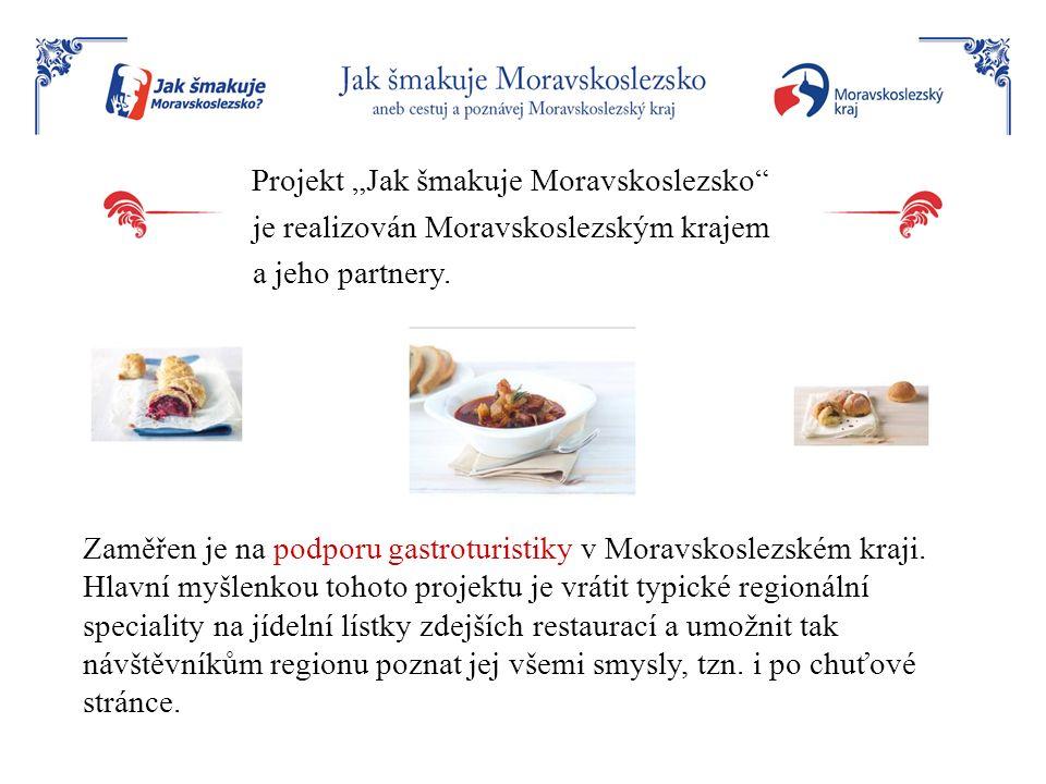 """Projekt """"Jak šmakuje Moravskoslezsko je realizován Moravskoslezským krajem a jeho partnery."""