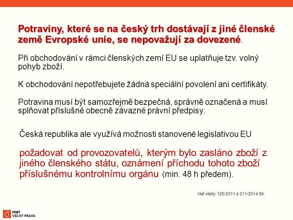Potraviny, které se na český trh dostávají z jiné členské země Evropské unie, se nepovažují za dovezené.