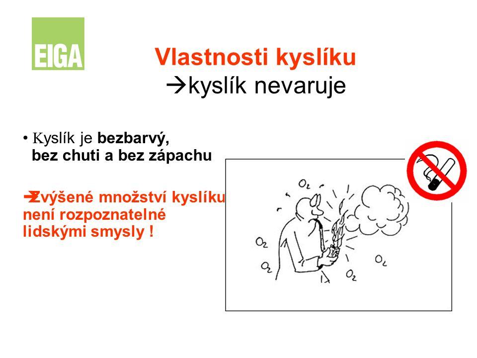 Vlastnosti kyslíku kyslík nevaruje