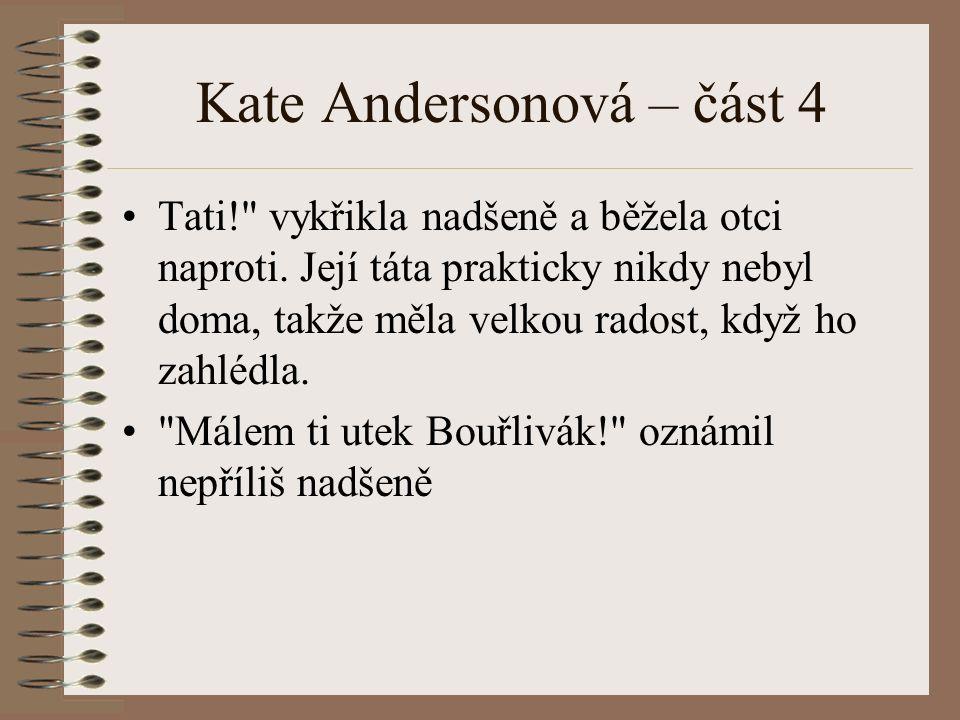 Kate Andersonová – část 4