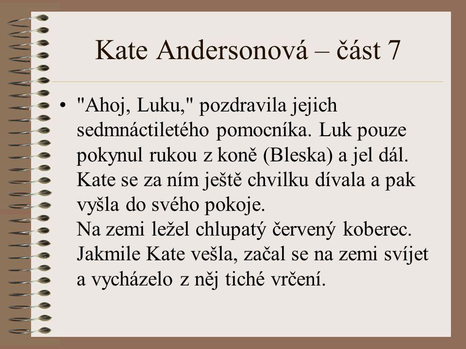 Kate Andersonová – část 7