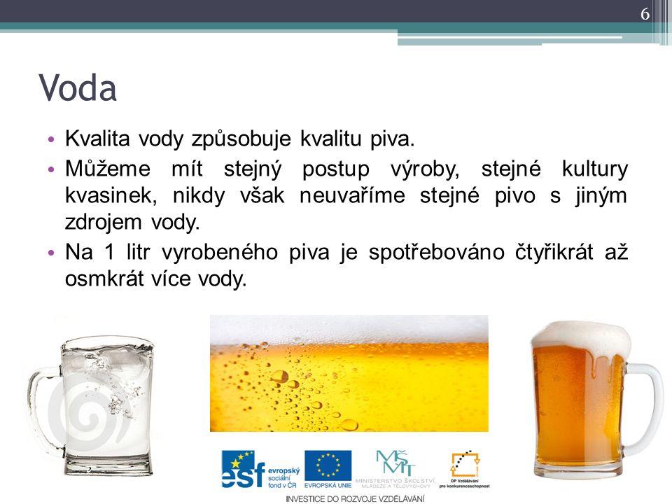 Voda Kvalita vody způsobuje kvalitu piva.