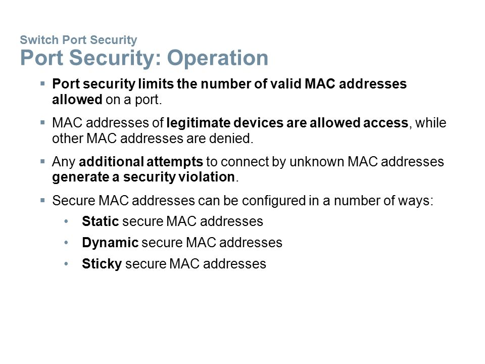 Switch Port Security Port Security: Operation
