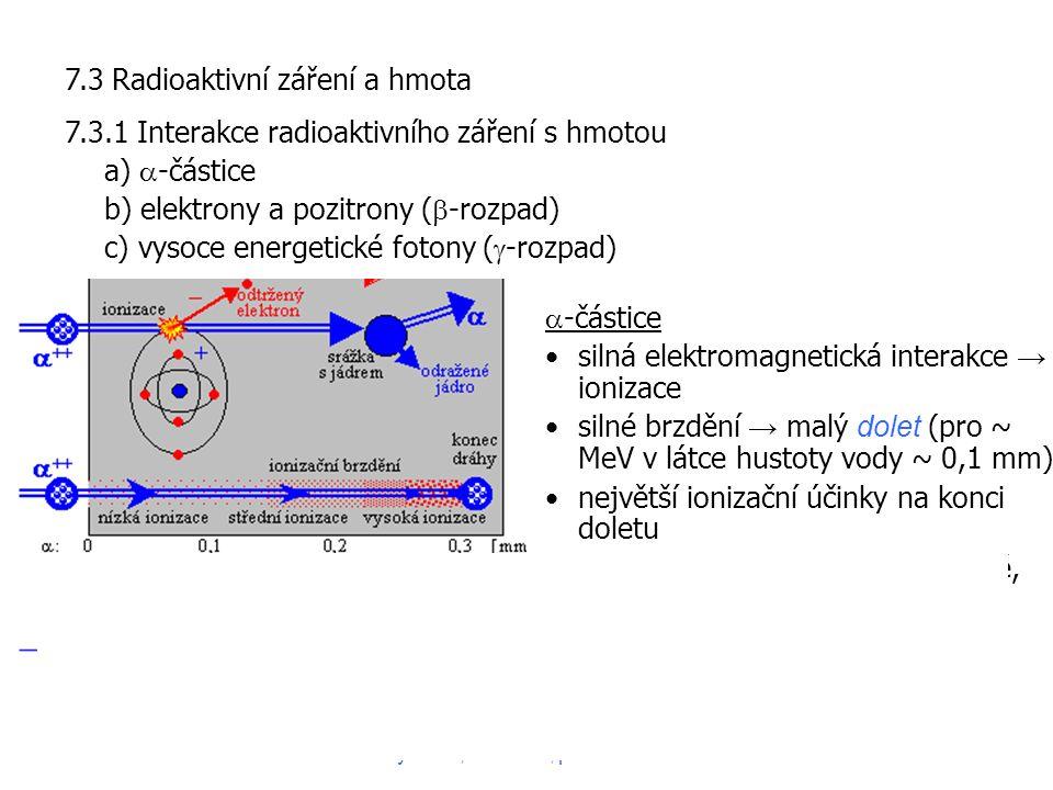 7.3 Radioaktivní záření a hmota
