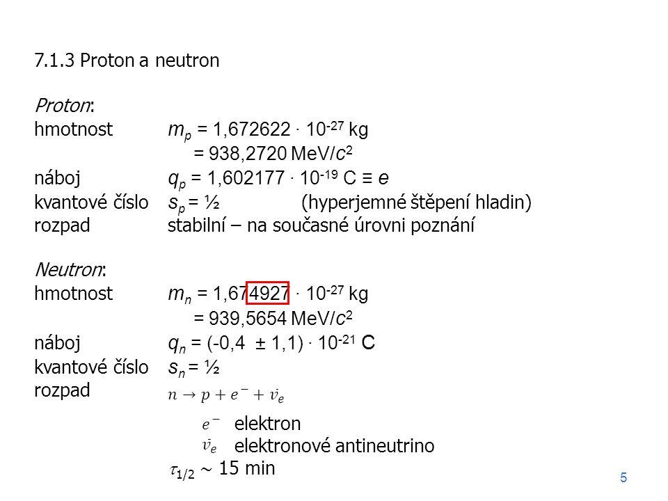 kvantové číslo sp = ½ (hyperjemné štěpení hladin)
