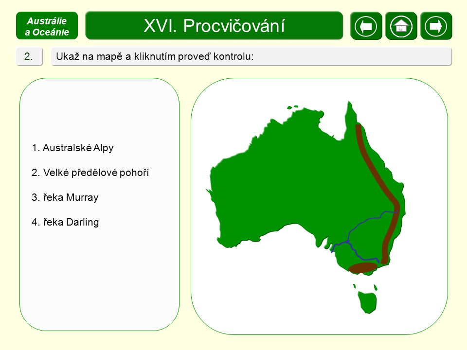XVI. Procvičování 2. Ukaž na mapě a kliknutím proveď kontrolu:
