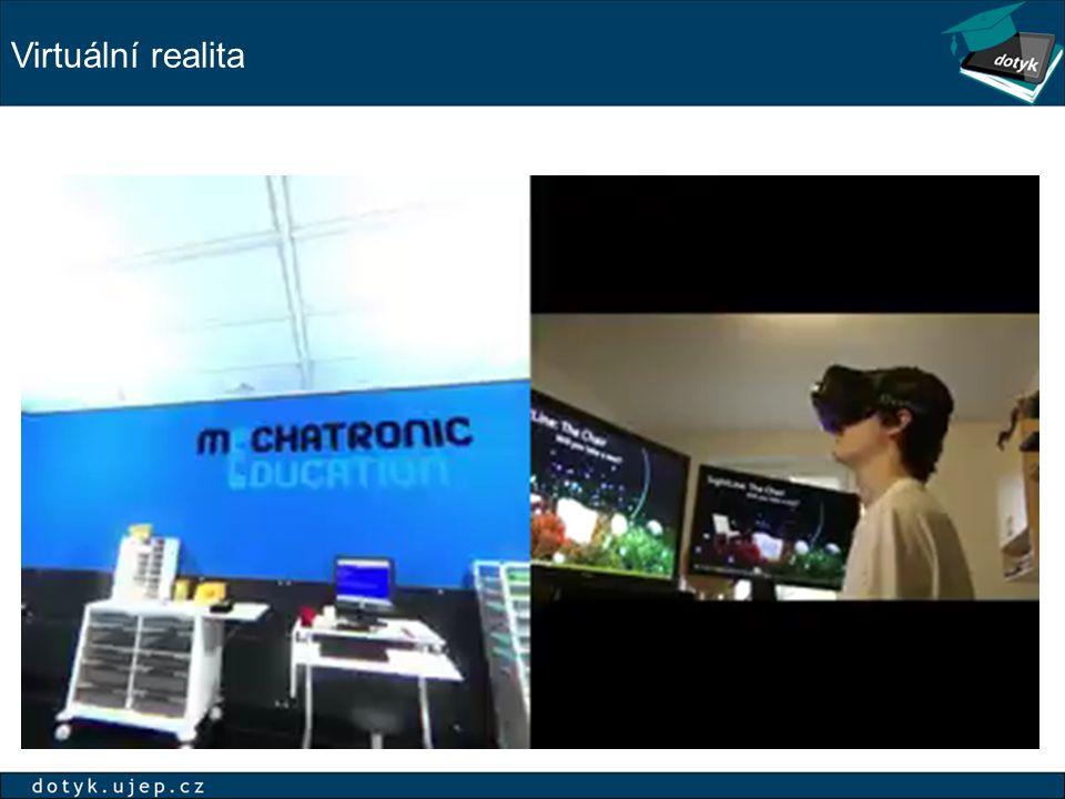 Virtuální realita Ukázka použiti Virtuální reality pro výuku