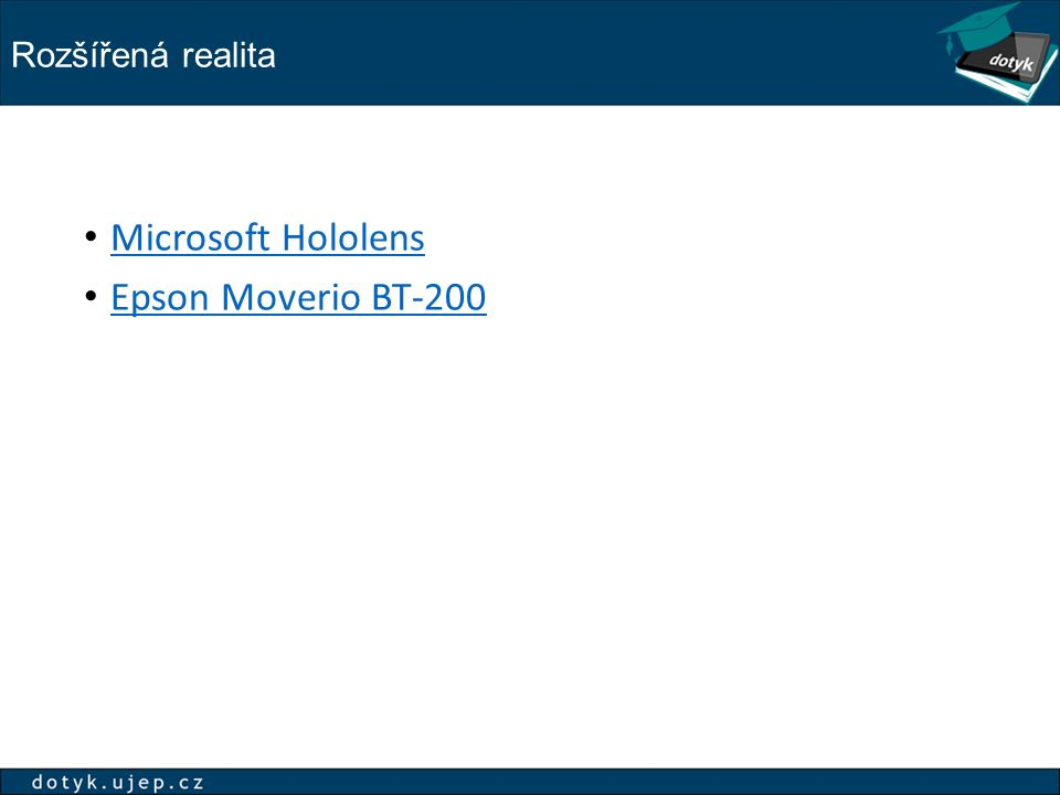 Microsoft Hololens Epson Moverio BT-200 Rozšířená realita