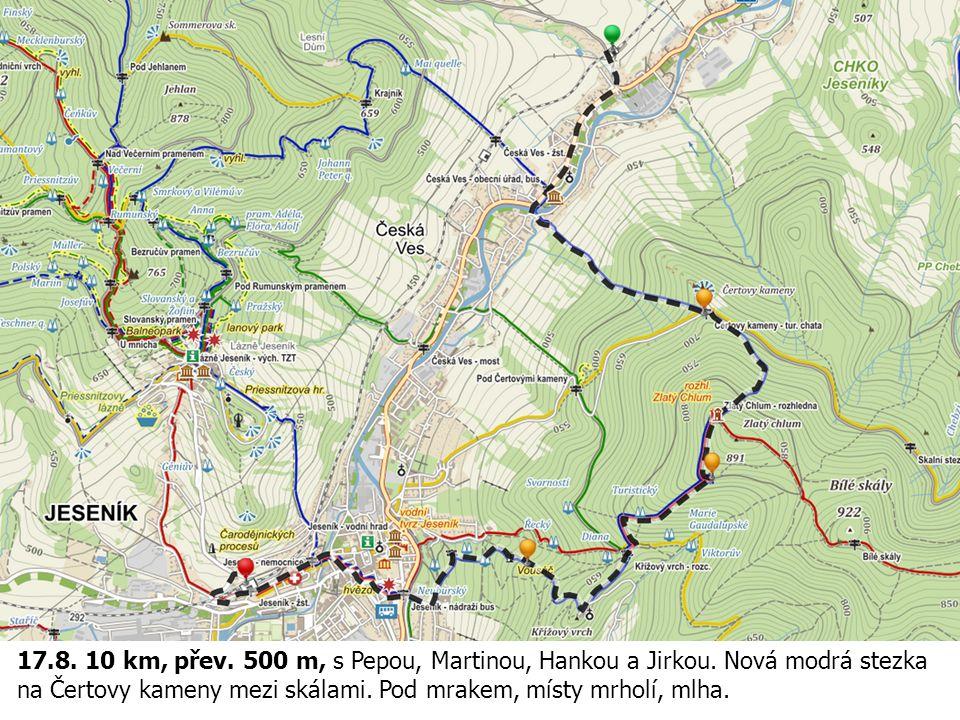 17. 8. 10 km, přev. 500 m, s Pepou, Martinou, Hankou a Jirkou