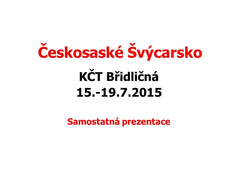 KČT Břidličná 15.-19.7.2015 Samostatná prezentace