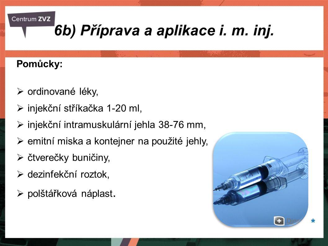 6b) Příprava a aplikace i. m. inj.