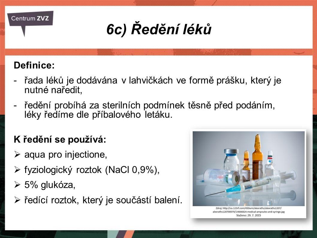 6c) Ředění léků Definice: