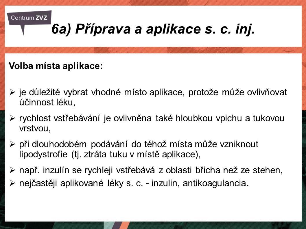 6a) Příprava a aplikace s. c. inj.