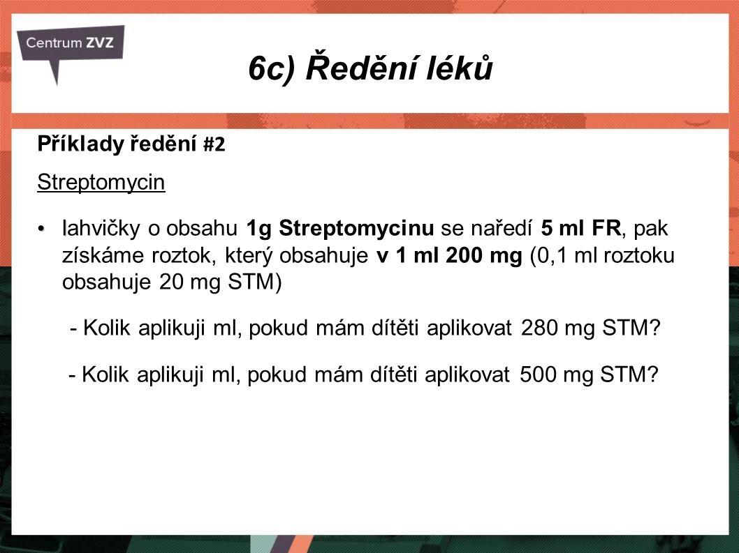 6c) Ředění léků Příklady ředění #2 Streptomycin