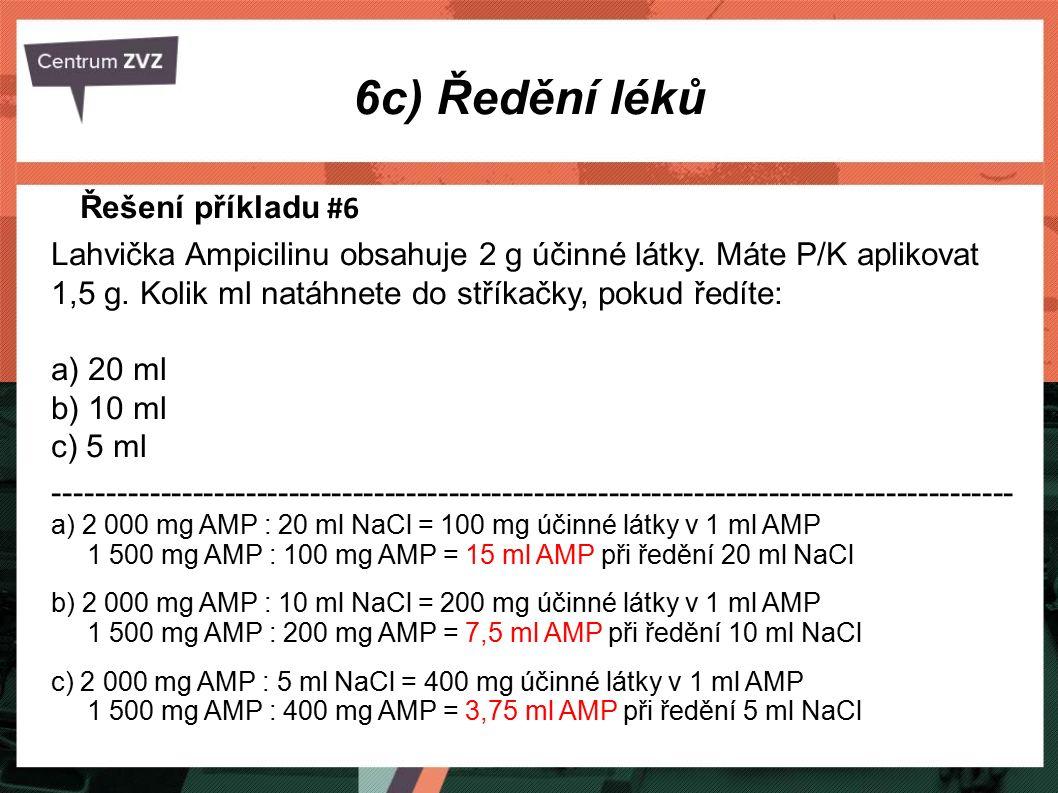 6c) Ředění léků Řešení příkladu #6