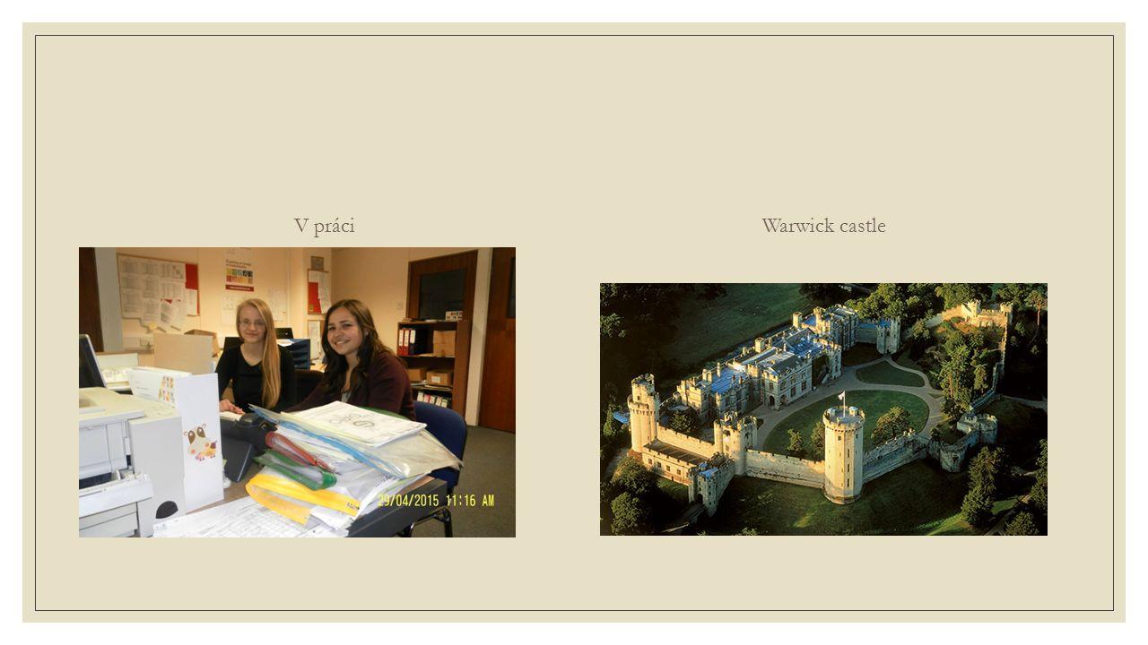 V práci Warwick castle
