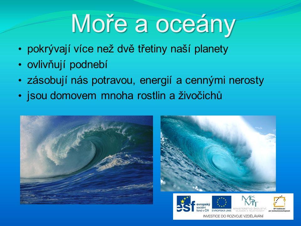 Moře a oceány pokrývají více než dvě třetiny naší planety