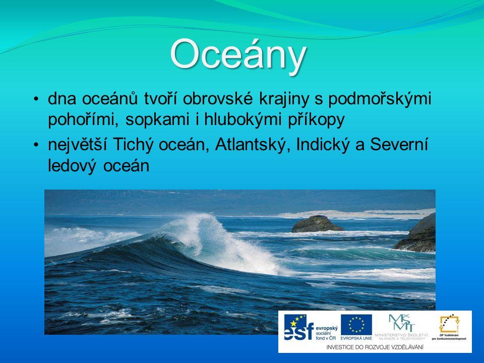 Oceány dna oceánů tvoří obrovské krajiny s podmořskými pohořími, sopkami i hlubokými příkopy.