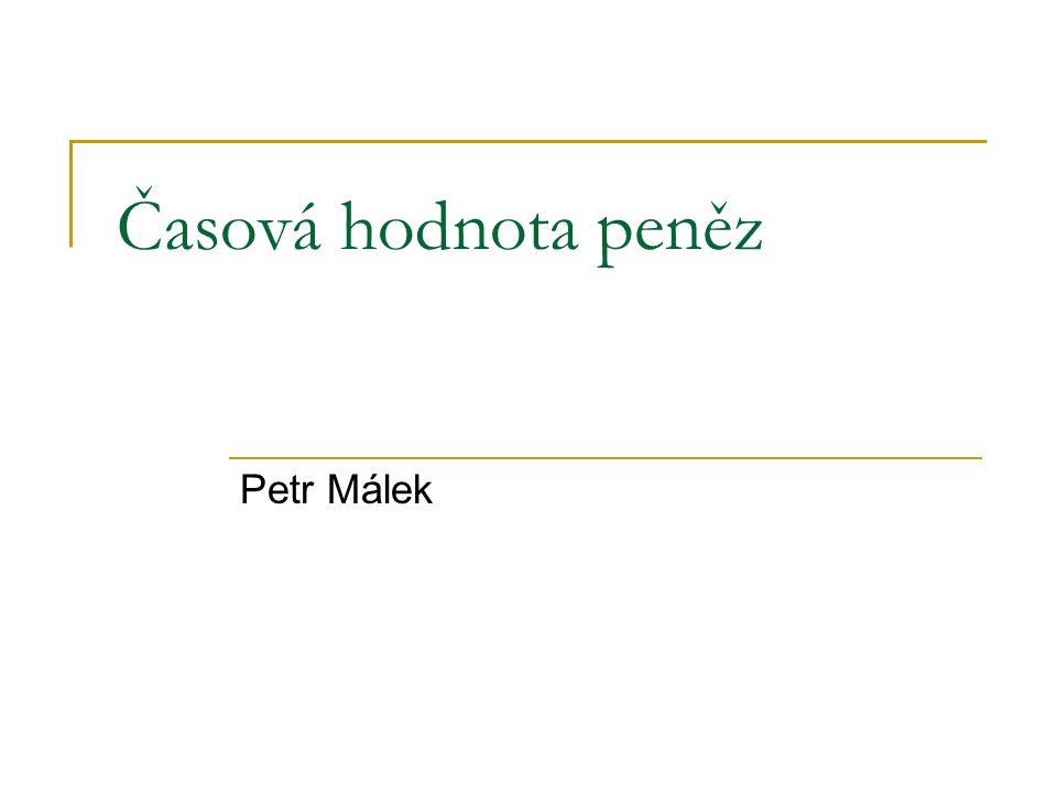 Časová hodnota peněz Petr Málek