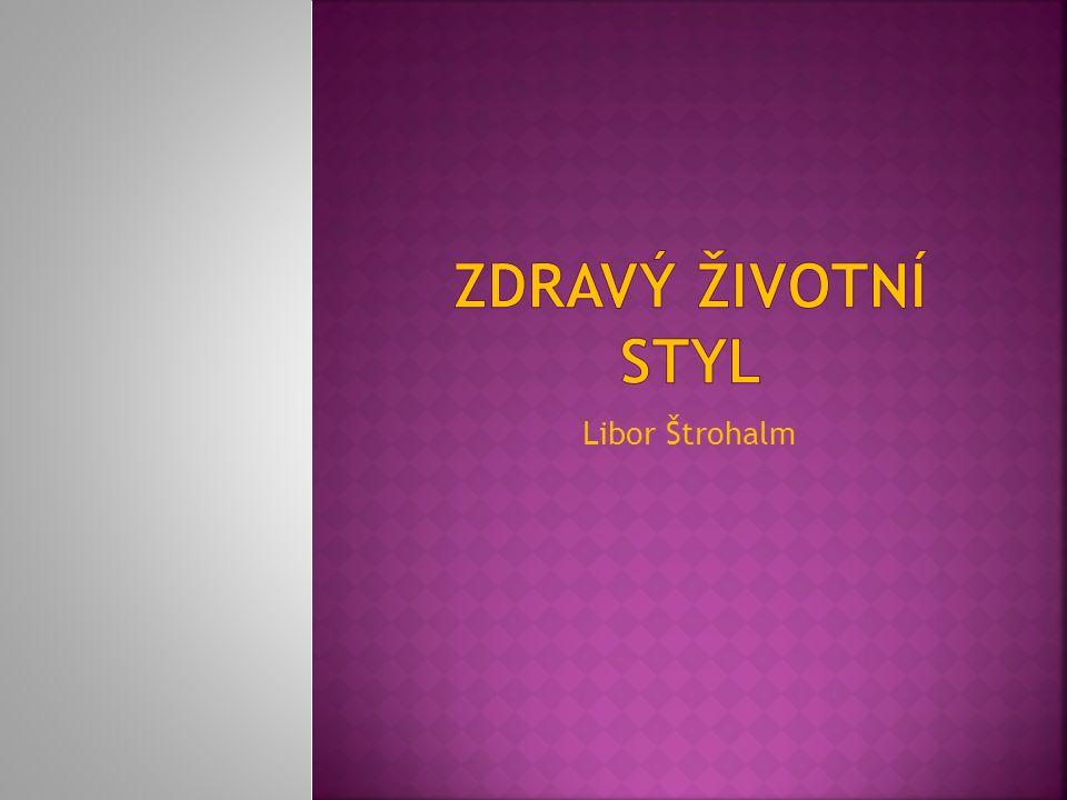 Zdravý životní styl Libor Štrohalm
