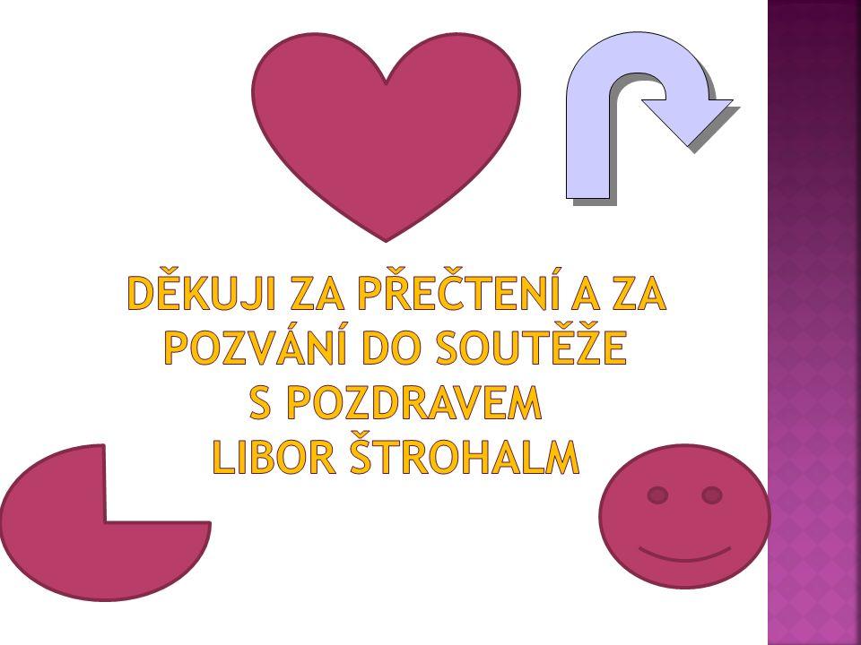 Děkuji za přečtení a za pozvání do soutěže s pozdravem Libor Štrohalm
