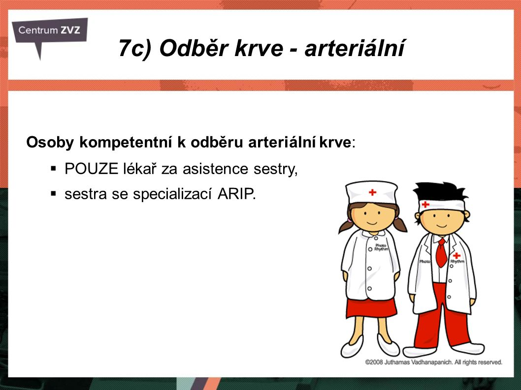 7c) Odběr krve - arteriální