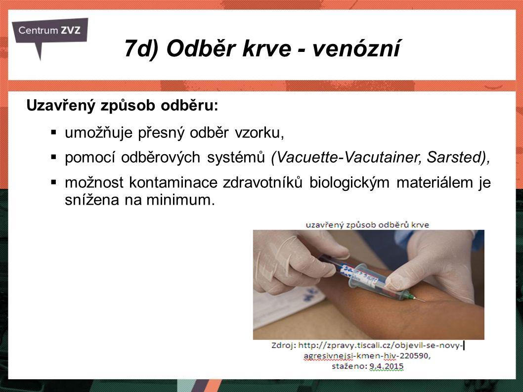 7d) Odběr krve - venózní Uzavřený způsob odběru: