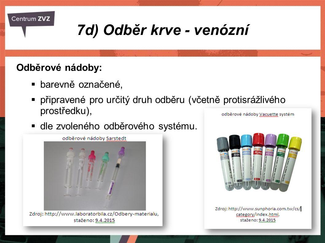 7d) Odběr krve - venózní Odběrové nádoby: barevně označené,