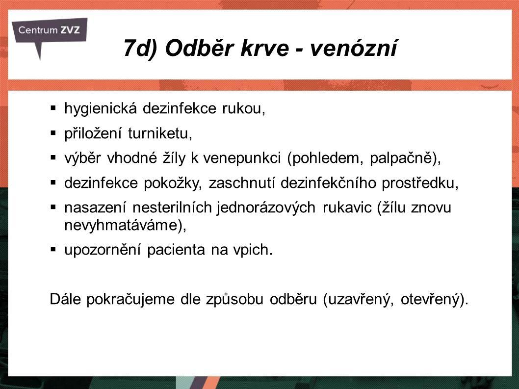 7d) Odběr krve - venózní hygienická dezinfekce rukou,
