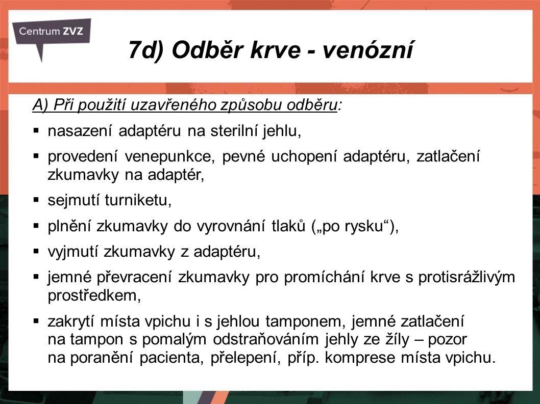7d) Odběr krve - venózní A) Při použití uzavřeného způsobu odběru: