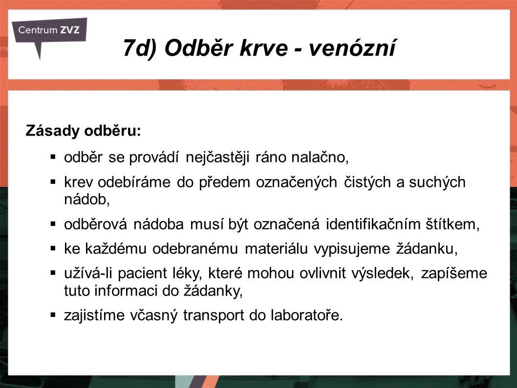 7d) Odběr krve - venózní Zásady odběru: