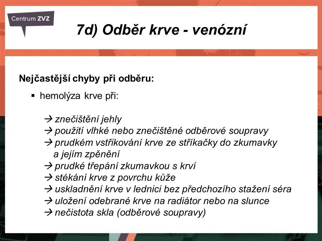 7d) Odběr krve - venózní Nejčastější chyby při odběru: