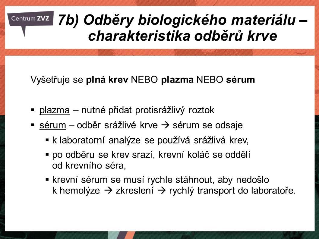 7b) Odběry biologického materiálu – charakteristika odběrů krve