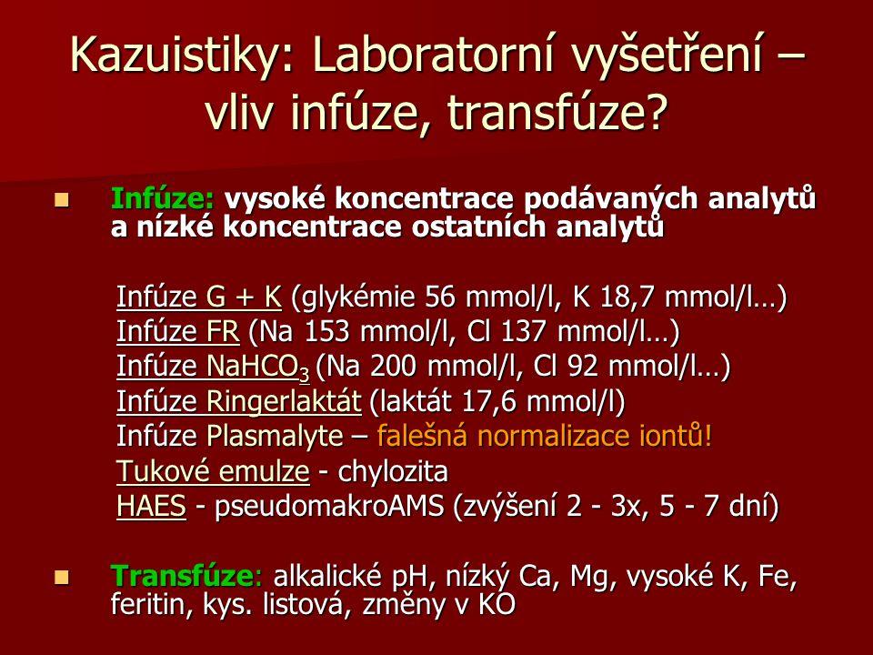 Kazuistiky: Laboratorní vyšetření – vliv infúze, transfúze