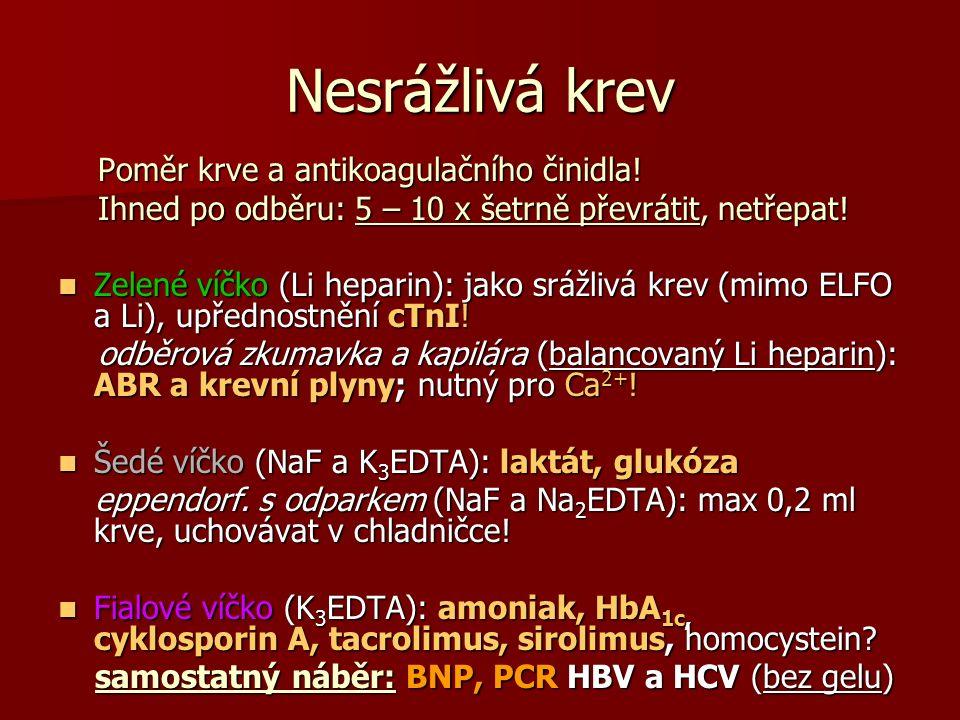 Nesrážlivá krev Poměr krve a antikoagulačního činidla!