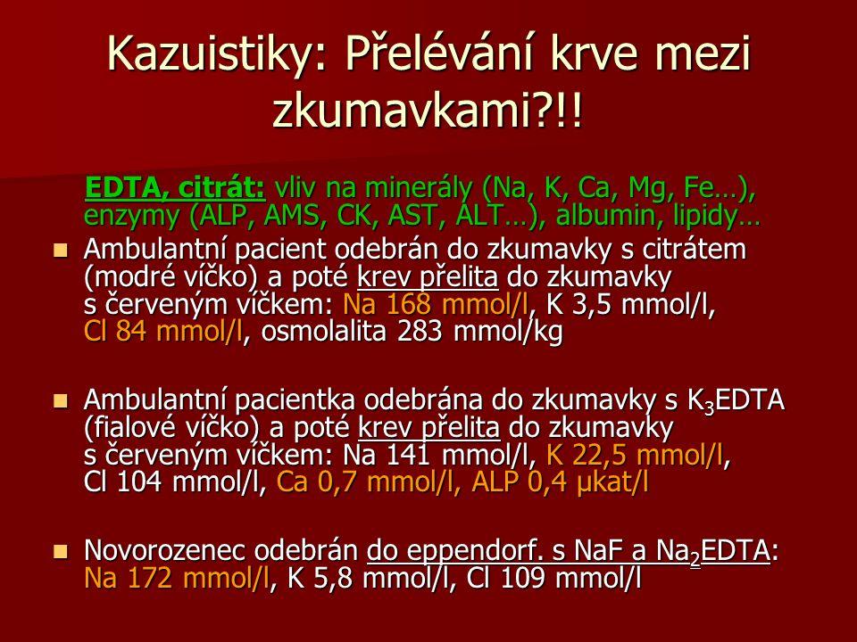 Kazuistiky: Přelévání krve mezi zkumavkami !!