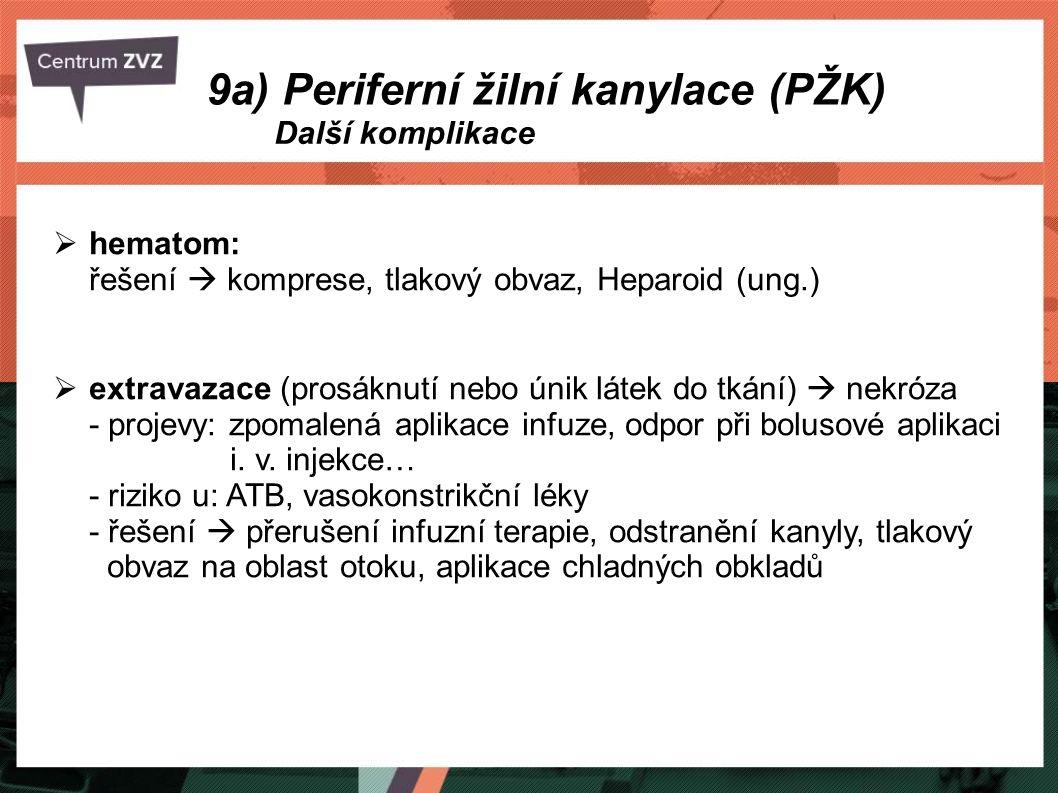 9a) Periferní žilní kanylace (PŽK)