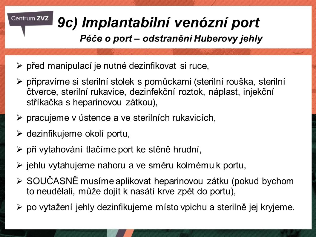 9c) Implantabilní venózní port
