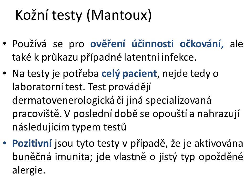 Kožní testy (Mantoux) Používá se pro ověření účinnosti očkování, ale také k průkazu případné latentní infekce.