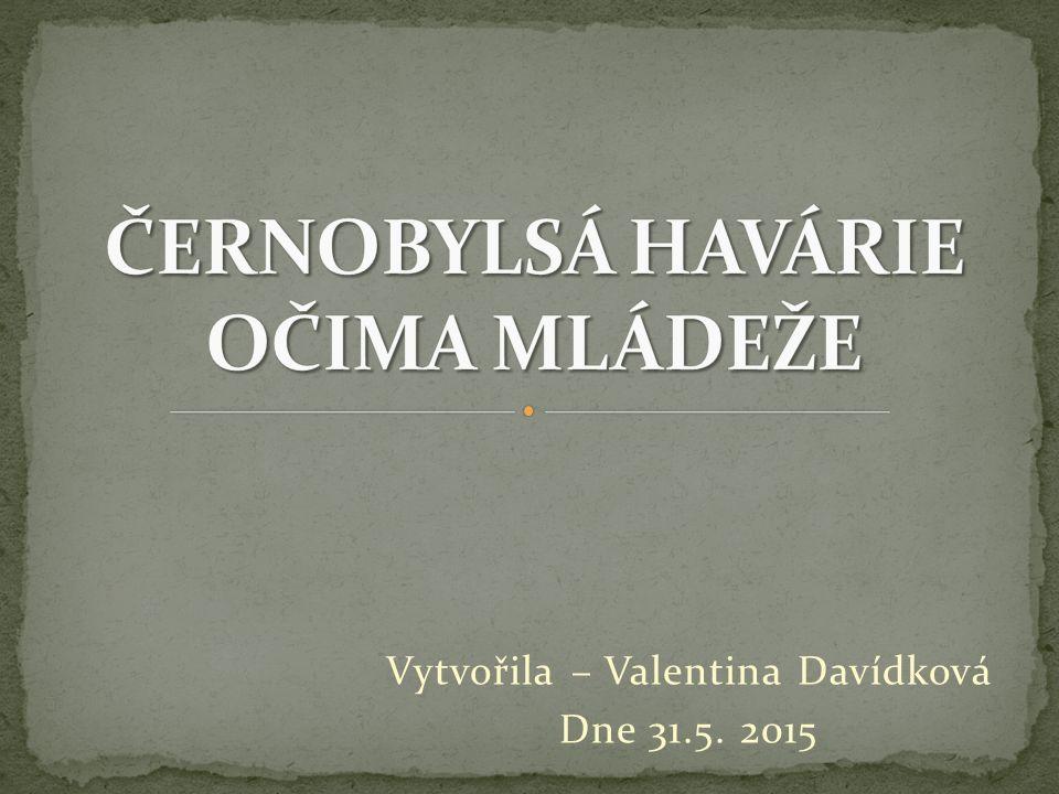 ČERNOBYLSÁ HAVÁRIE OČIMA MLÁDEŽE